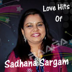 Love Hits Of Sadhana Sargam songs