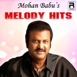 Mohan Babu's Melody Hits songs