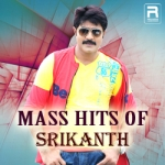 Mass Hits of Srikanth songs