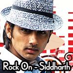 Rock On - Siddharth