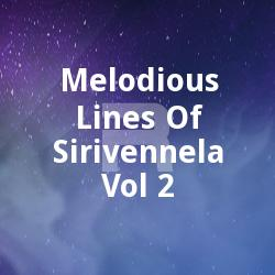 Melodious Lines Of Sirivennela - Vol 2 songs