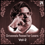 Sirivennela Penned for Lovers - Vol 2 songs