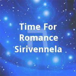 Time For Romance - Sirivennela songs