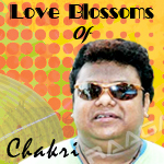 Love Blossoms Of Chakri - Vol 3 songs
