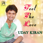 Feel The Love - Uday Kiran songs