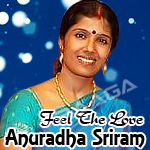 Feel The Love - Anuradha Sriram songs