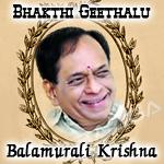 Bhakthi Geethalu - Balamurali Krishna (Vol 2) songs