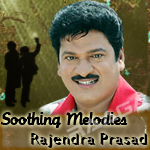 Soothing Melodies Of Rajendra Prasad songs