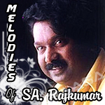 Soul Touching Melodies Of SA. Rajkumar - Vol 3 songs