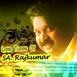Love Tunes Of SA. Rajkumar songs