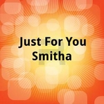 Just For You Smitha songs
