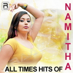 All Time Hits Of Namitha songs
