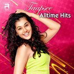 Thaapsee - All Time Hits songs