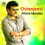 Chiranjeevi - Alltime Melodies songs