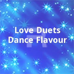 Love-Duets-Dance Flavour songs