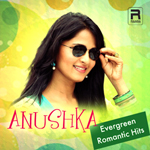 Anushka Evergreen Romantic Hits songs