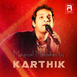 Magical Melodies By Karthik songs