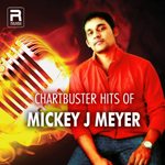Chartbuster Hits of Mickey J Meyer songs