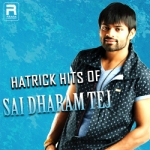Hatrick Hits of Sai Dharam Tej songs