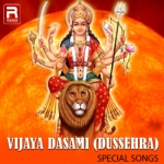 Vijaya Dasami (Dussehra) Special Songs songs