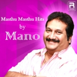 Masthu Masthu Hits by Mano songs
