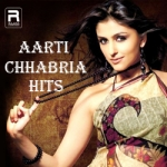 Aarthi Chhabria Hits songs