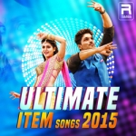 Ultimate Item Songs - 2015 songs