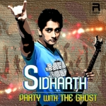 Siddharth - Party  With The Ghost songs