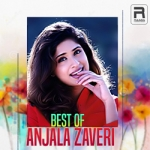 Best Of Anjala Zhaveri songs