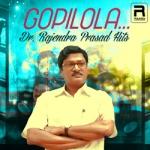 Gopilola. Dr.Rajendra Prasad Hits songs