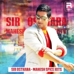 Sir Osthara - Mahesh Spice Hits songs