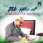 Title Hits Of Ramajogayya Sastry songs