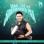 Shake Legs With Sukhwinder Paji songs