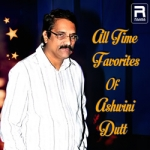 All Time Favorites Of Ashwini Dutt songs