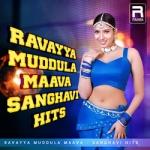 Ravayya Muddula Maava - Sanghavi Hits songs
