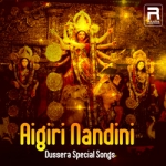 Aigiri Nandini - Dussera Special Songs songs