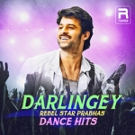 Darlingey - Rebel Star Prabhas Dance Hits songs