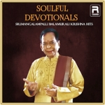 Soulful Devotionals -  Sri. Mangalapalli Balamurali Krishna Hits songs