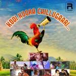 Kodi Koora Chillugaari songs