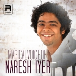 Magical Voice Of Naresh Iyer songs