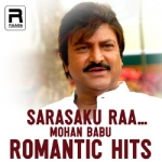 Sarasaku Raa - Mohan Babu Romantic Hits songs