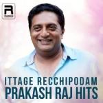 Ittage Recchipodam - Prakash Raj Hits songs