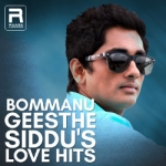 Bommanu Geesthe - Siddu's Love Hits songs