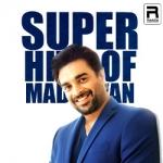 Super Hits Of Madhavan songs