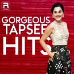 Gorgeous Tapsee Hits songs