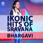 Ikonic Hits Of Sravana Bhargavi songs