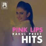 Pink Lips - Rakul Preet Hits songs