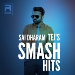 Sai Dharam Tej's Smash Hits songs
