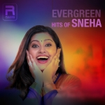 Evergreen Hits Of Sneha songs