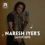 Naresh Iyers Latest Hits songs